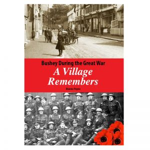 A book titled Bushey During the Great War - A Village Remembers.