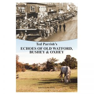 Book called Echoes of Bushey, Oxhey and Watford.