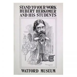 A book called Stand to Your Work, Hubert Herkomer and his Students.