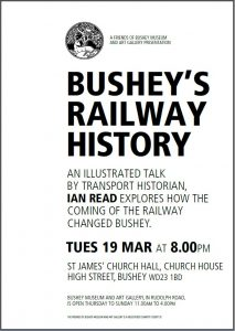 Poster for a talk on Bushey Railway History.